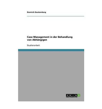 Read Online Case Management in Der Behandlung Von Abh Ngigen (Paperback)(German) - Common ebook