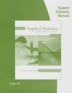Applied Statistics for Engineers and Scientists Student Solutions Manual (Paperback)--by Jay Devore [2013 Edition] ISBN: 9781133492184 (Applied Statistics For Engineers And Scientists Solutions)