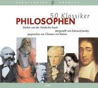 50 Klassiker. Philosophen. 3 CDs: Denker von der Antike bis heute