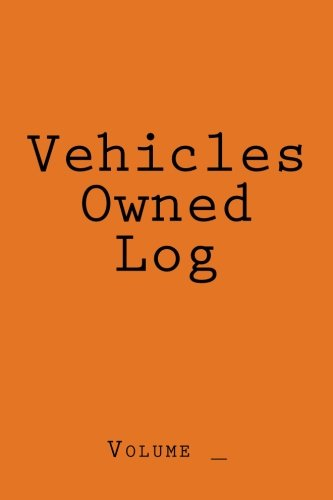 Vehicles Owned Log: Orange Cover (S M Car Journals)