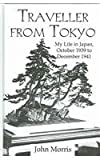 Traveller from Tokyo : My Life in Japan, October 1939 to December 1941, Morris, John, 0710308868