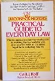 The Jacoby and Meyers Practical Guide to Everyday Law, Gail J. Koff, 0671607006