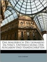 Das Malerbuch Des Lionardo Da Vinci, Untersuchung Der Ausgaben Und Handschriften