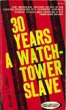 30 Years a Watch Tower Slave, William J. Schnell, 0801079330