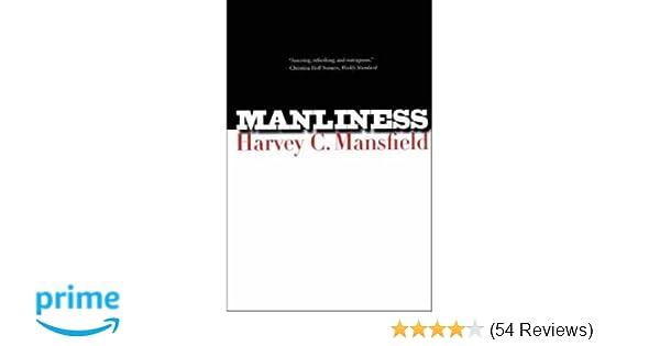 Manliness harvey c mansfield 9780300122541 amazon books malvernweather Images