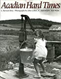 img - for Acadian Hard Times: The Farm Security Administration in Maine's St. John Valley, 1940-1943 by C. Stewart Doty (1991-04-03) book / textbook / text book