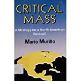 img - for Critical Mass; a Strategy for a North American Revival! book / textbook / text book