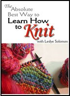The Absolute Best Way to Learn How to Knit DVD with Leslye Solomon