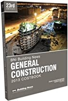 Bni General Construction Costbook 2013 (Building News General Construction Costbook)