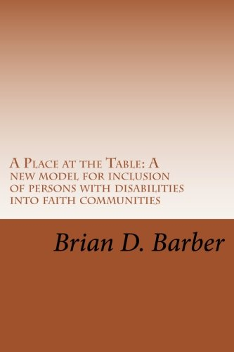 A Place at the Table: A new model for inclusion of persons with disabilities into faith communities pdf