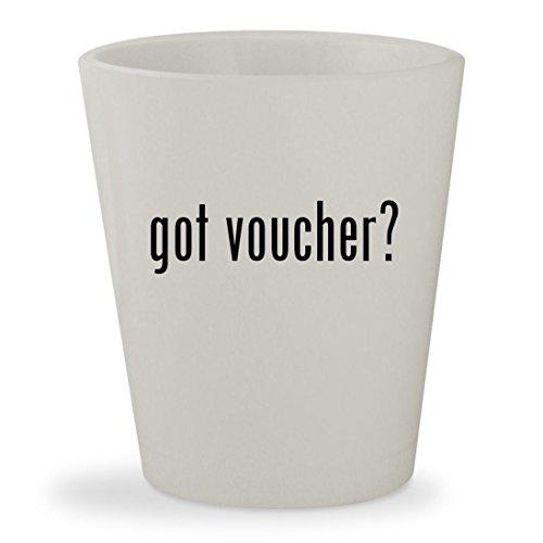 got voucher? - White Ceramic 1.5oz Shot Glass