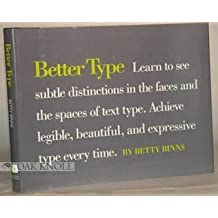 Better Type by Betty Binns (1989-05-03)