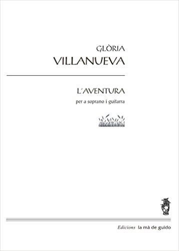 Descargar Libro L'aventura : Per A Soprano I Guitarra Glòria Vilanueva