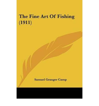 Read Online The Fine Art of Fishing (1911) (Paperback) - Common PDF