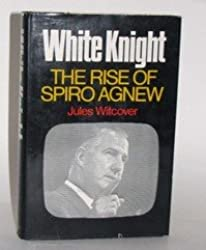 White Knight: The Rise of Spiro Agnew