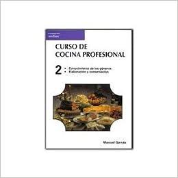 Curso De Cocina Profesional. Tomo 2 (Conocimiento De Los Generos, Elaboracion Y Conservacion). PRECIO EN DOLARES: Manuel Garcés, 1 TOMO: Amazon.com: Books