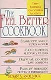 The Feel Better Cookbook, Susan A. Skolnick, 0517089106