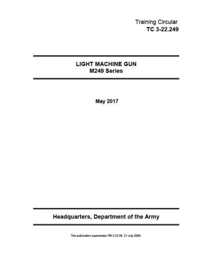 Training Circular TC 3-22.249 (FM 3-22.68) Light Machine Gun M249 Series May (M249 Machine Gun)