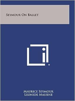 Book Seymour on Ballet
