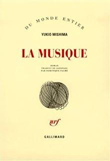 La musique, Mishima, Yukio