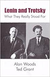 Lenin and Trotsky: What They Really Stood For