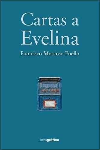 Cartas a Evelina (Spanish Edition): Francisco Moscoso Puello ...