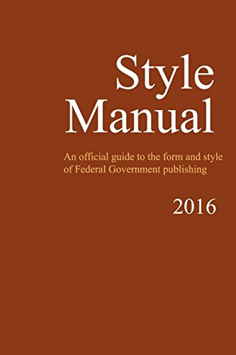 Style Manual: An Official Guide to the Form and Style of Federal Government - Government Forms