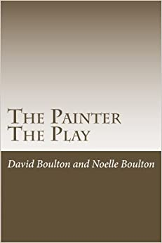 The Painter: The Play (The Plays)