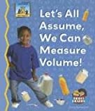 Let's All Assume, We Can Measure Volume