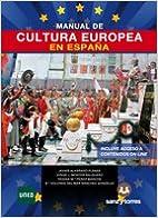Manual De Cultura Europea En España por Javier Alvarado Planas