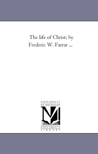 The life of Christ; by Frederic W. Farrar . . .