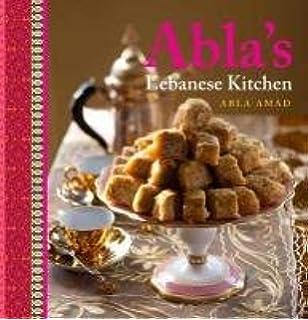 The Lebanese Kitchen Abla Amad 9780670899722 Amazon Books