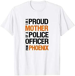 ⭐️⭐️⭐️ Phoenix Police Mother  - Police Appreciation Week Need Funny Tee Shirt Need Funny Short/Long Sleeve Shirt/Hoodie