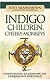 Indigo Children and Cheeky Monkeys, Scott Alexander King and Ralph Ballard, 0738742643