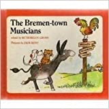img - for The Bremen-town Musicians book / textbook / text book