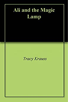 Ali and the Magic Lamp by [Krauss, Tracy]