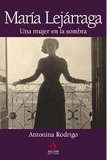 María Lejárraga : una mujer en la sombra