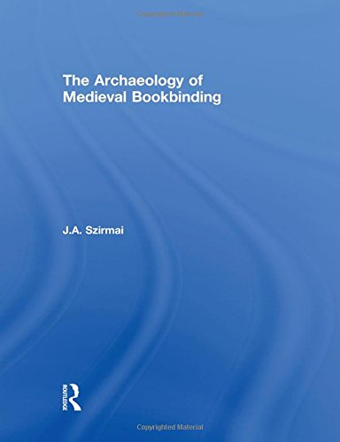 The Archaeology of Medieval Bookbinding by Routledge