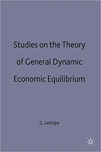Studies On The Theory Of General Dynamic Economic Equilibrium 1993rd Edition