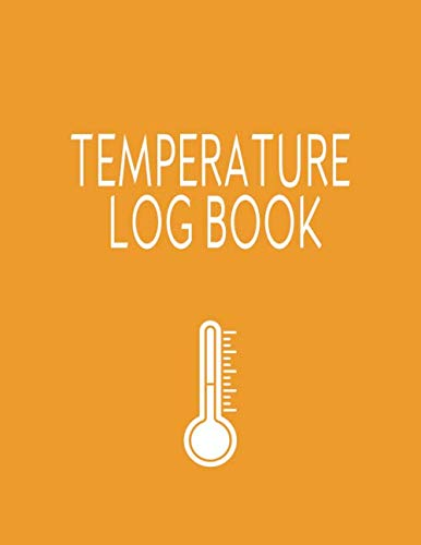 Temperature Log: Daily Refrigerator Temperature Log Book, Temperature Check Sheet, Fridge Temp Journal