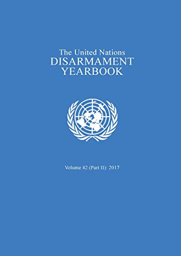 United Nations Disarmament Yearbook 2017. Part II