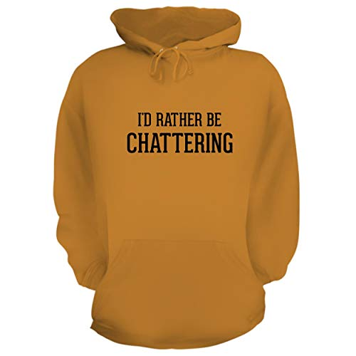 (BH Cool Designs I'd Rather Be Chattering - Graphic Hoodie Sweatshirt, Gold, XXX-Large)