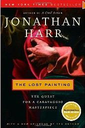 The Lost Painting: The Queest Fora Caravaggio Masterpiece