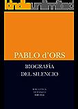 Biografía del silencio (Biblioteca de Ensayo / Serie menor nº 54)