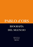 Biografía del silencio (Biblioteca de Ensayo / Serie menor) (Spanish Edition)
