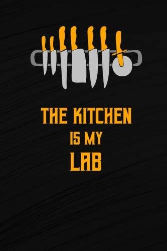 The Kitchen Is My Lab: Blank Recipe Write In Cook Book Food Organizer Note Journal Handwritten Ingredient - Culinary Knife Design