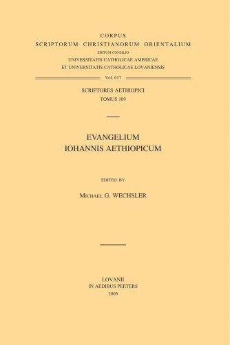 Evangelium Iohannis Aethiopicum Aeth. 109 (Text) (Corpus Scriptorum Christianorum Orientalium) by Brand: Peeters Publishers