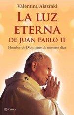 La Luz eterna de Juan Pablo II (Spanish Edition) PDF