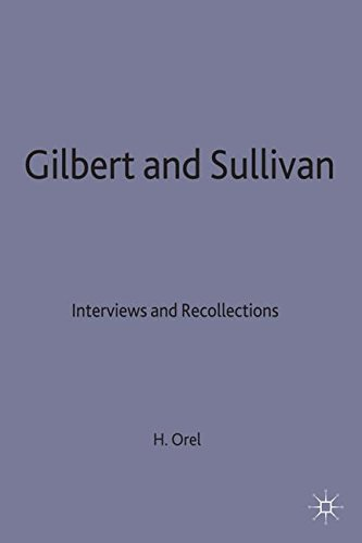 Gilbert and Sullivan: Interviews and Recollections by Ingramcontent