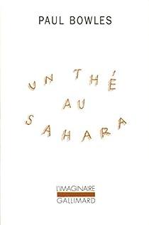 Un thé au Sahara par Bowles